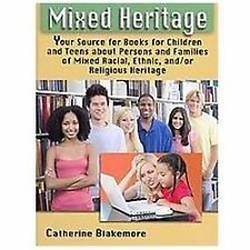 Mixed Heritage: Your Source for Books for Children and Teens about Persons and F