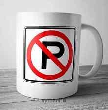 Funny Coffee Mug No Parking Sign Humor Move Along Office Joke Novelty Gift Rude