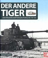 Der andere Tiger - Der Panzerkampfwagen Porsche Typ 101 (Michael Fröhlich)