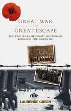 Great War to Great Escape: The Two Wars of Flight Lieutenant Bernard 'Pop' Green