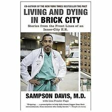 Living and Dying in Brick City : Stories from the Front Lines of an...