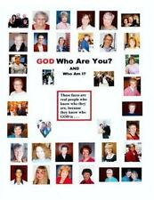 GOD Who Are You? and Who Am I? : A Bible Study for Experiencing God by His...
