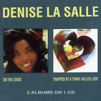Denise La Salle - On The Loose/Trapped By A Thing Called Lov (CD Used Very Good)