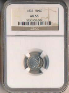 1832 CAPPED BUST HALF DIME **NGC CERTIFIED AU 55** FREE SHIPPING!!