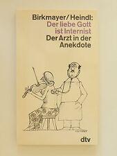 Birkmayer Heindl Der liebe Gott ist Internist Der Arzt in der Anekdote dtv