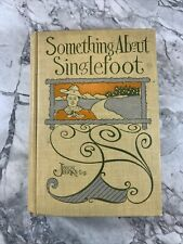 """1910 Antique Book """"Something About Singlefoot"""" First Edition."""