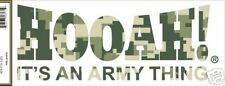 HOOAH  IT'S AN   ARMY THING MILITARY CAMOUFLAGE DECAL