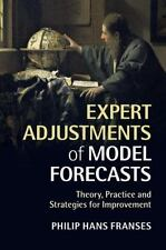 Expert Adjustments of Model Forecasts : Theory, Practice and Strategies for...
