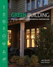 Green Building: Principles and Practices in Residential Construction (Go Green w