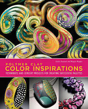"""Polymer Clay Color Inspirations,  Lindly Haunani, Maggie Maggio """"BRAND NEW"""""""
