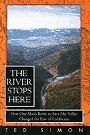 The River Stops Here: How One Mans Battle To Save