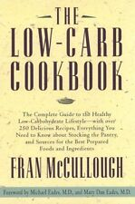 Low-Carb Cookbook, The: The Complete Guide to the Healthy Low Carbohydrate Lifes