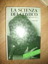 GIORGIO CELLI - UMBERTO ECO - LA SCIENZA DEL COMICO - ED:CALDERINI - 1982 (JQ)