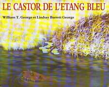 Le Castor de L'étang Bleu Archimède * école des Loisirs * documentaire animaux