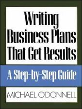 Writing Business Plans That Get Results by Michael O'Donnell (1991, Paperback)