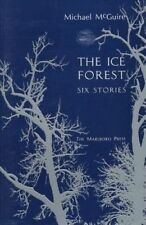 NEW The Ice Forest: Six Stories by Michael McGuire