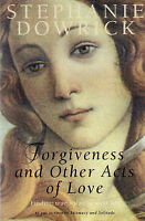 """""""Forgiveness and Other Acts of Love"""" by Stephanie Dowrick (Large PB,) 1997"""
