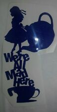 We Are All Mad Here Alice in Wonderland Inspired Vinyl Decal Sticker Car TEA CUP