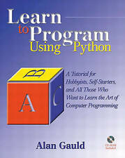 Learn to Program Using Python: A Tutorial for Hobbyists, Self-Starters, and All