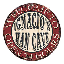 Cpm-0439 Ignacio'S Man Cave Open 24hrs Chic Tin Sign Man Cave Decor Gift