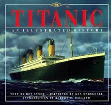 Titanic : An Illustrated History by Donald Lynch 1995 First Paperback Edition