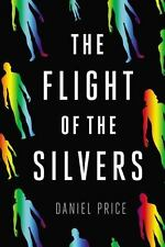 The Flight of the Silvers by Daniel Price Book Hard Cover