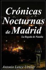 Cronicas Nocturnas de Madrid: Cronicas Nocturnas de Madrid : La Llegada de...