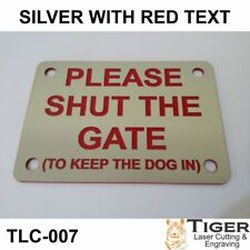 PLEASE SHUT THE GATE (TO KEEP DOG IN) SIGN - SILVER/RED 10CM X 7CM - TLC-007