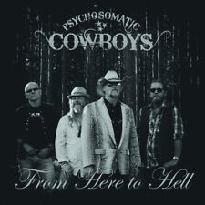 Psychosomatic Cowboys : From Here to Hell CD (2017) ***NEW***