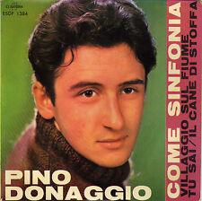 PINO DONAGGIO COME SINFONIA FRENCH ORIG EP GIACOMAZZI / CON CORO