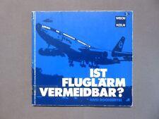 Luftfahrt Buch, Ist Fluglärm vermeidbar ?, Hochgürtel, Wison Verlag Köln 1977