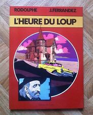 L'HEURE DU LOUP RODOLPHE/FERRANDEZ  EO PROCHE DU NEUF (A42)