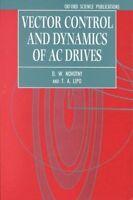 Vector Control and Dynamics of AC Drives by Novotny, D. W. (Professor, Departmen