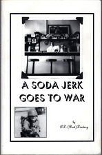 A. L. (Bud) Lindsey A SODA JERK GOES TO WAR  sc 1st 1st Signed VERY GOOD