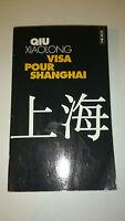 Visa pour Shanghaï - Xiaolong Qiu