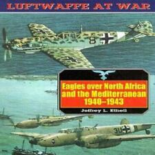 Eagles over North Africa and the Mediterranean by J. Ethell (Luftwaffe in WWII)