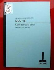 Okuma Dcc-15 Horizontal Drilling Center Parts Book: Me15-101-R1 (Inv.12347)
