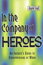 """""""VERY GOOD"""" In the Company of Heroes: Release Your Entrepreneurial Spirit and Yo"""