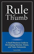 Rule of Thumb: A Guide to Developing Mission, Vision, and Value Statements (Rule