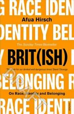 Brit(ish) On Race, Identity and Belonging by Afua Hirsch 9781784705039