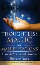 Thoughtless Magic and Manifestations : Through Non Verbal Protocols by...