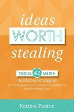Ideas Worth Stealing by Katrina Padron (2014, Paperback)