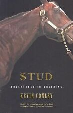 Stud: Adventures in Breeding - Kevin Conley details the lives of stallions