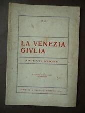 Storia Locale Venezia Giulia Appunti Storici Ed. Cappelli Trieste 1919