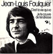 """7"""" 45 TOURS FRANCE JEAN-LOUIS FOULQUIER """"C'est La Vie Qui Va +1"""" 1973 B. FEVRE"""