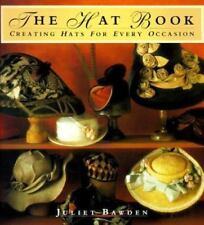 The Hat Book:  Creating Hast for Every Occasion
