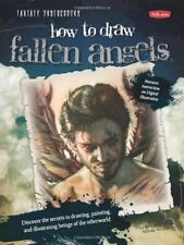 How to Draw Fallen Angels (How to Draw: Fantasy Un