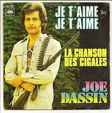 JOE DASSIN 45T JE T'AIME .. Ch DES CIGALES 1650  RARE