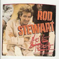 45RPM, ROD STEWART ' LOVE TOUCH (THEME; LEGAL EAGLES ) M- ' ROCK