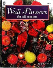 """""""Wall Flowers For All Seasons"""" Floral Craft Book - Wreath, Swag, Basket, Plaque+"""